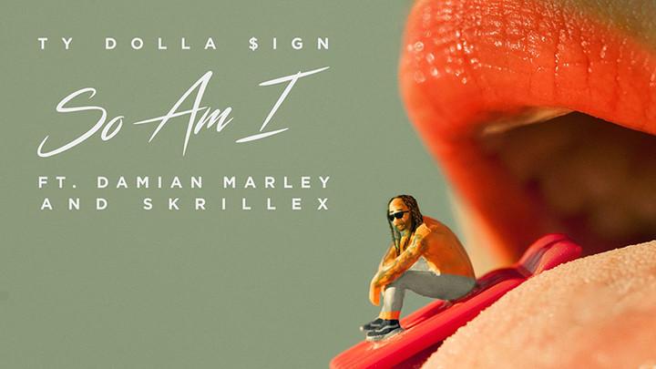 Ty Dolla Sign feat. Damian Marley & Skrillex - So Am I [9/1/2017]