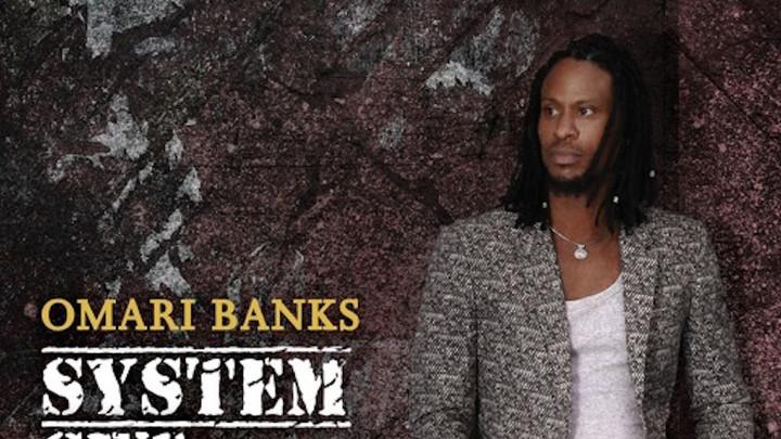 Omari Banks feat. Duane Stephenson - System Set [5/10/2016]