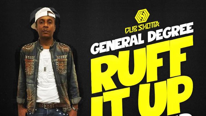 General Degree - Ruff It Up (Manu Digital RMX) [5/10/2018]