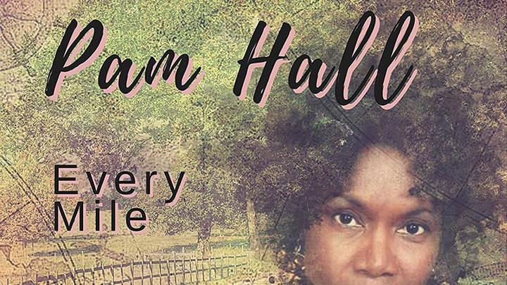 Pam Hall - Every Mile [4/2/2021]