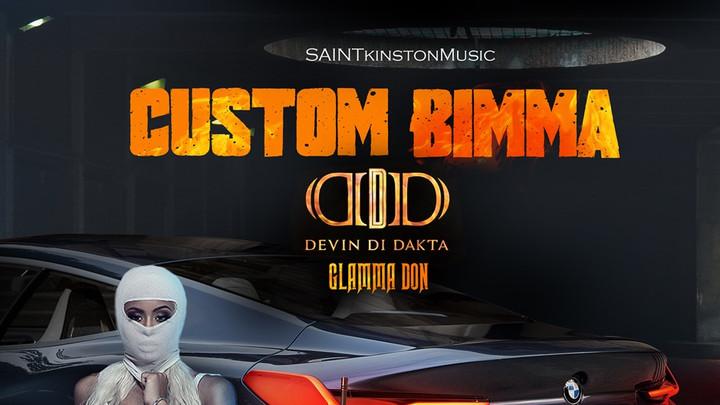 Devin Di Dakta & Glamma Don - Custom Bimma [8/23/2019]