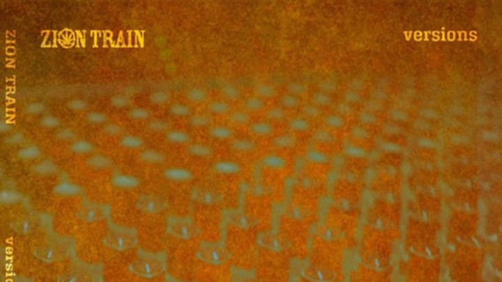 Zion Train - Versions (Full Album) [8/24/2016]
