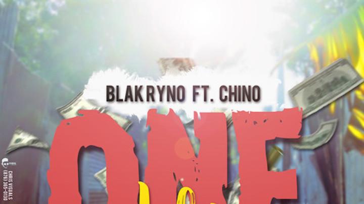 Blak Ryno feat. Chino - One Life [2/5/2018]