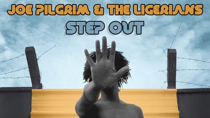 Joe Pilgrim & The Ligerians - Step Out (Full Album) [4/12/2018]