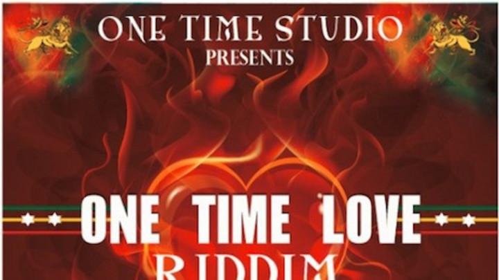 One Time Love Riddim Mix [10/5/2015]