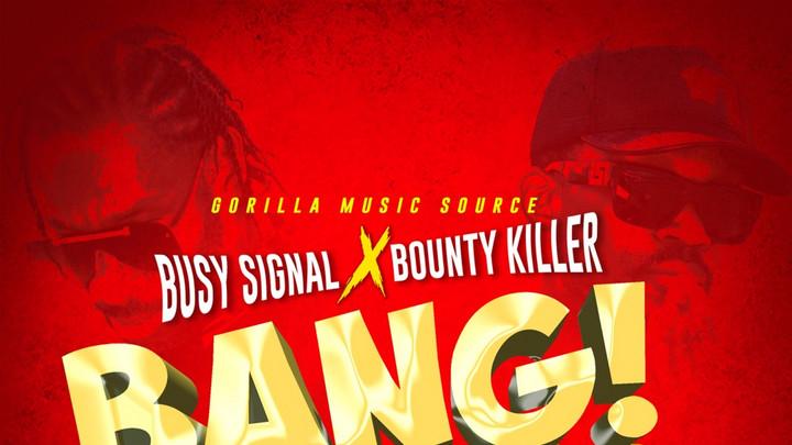 Busy Signal & Bounty Killer - Bang Bang [6/2/2021]