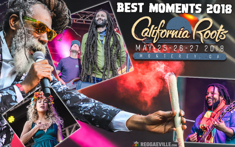 Best Moments... California Roots Festival 2018