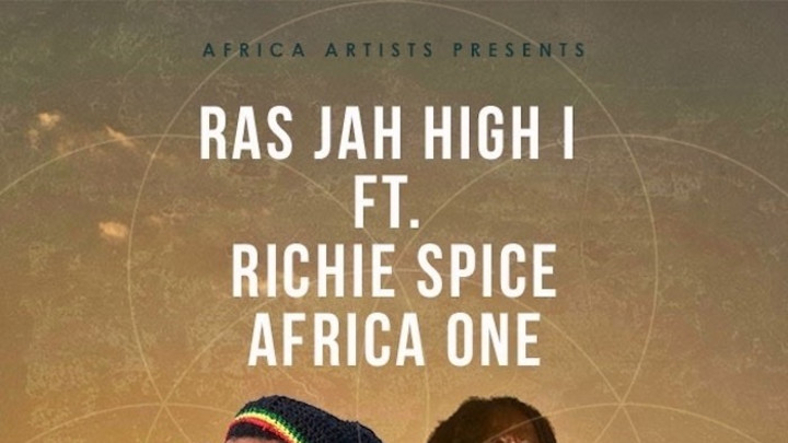 Ras Jah High I feat. Richie Spice - Africa One [2/21/2020]