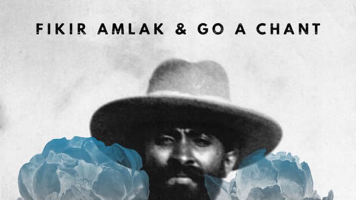 Fikir Amlak & Go A Chant - Worthy [5/4/2019]