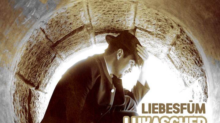 Lukascher - Liebesfuem [4/13/2019]