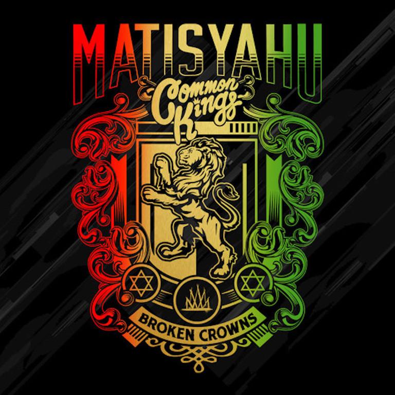 Listen Matisyahu Amp Common Kings Broken Crowns