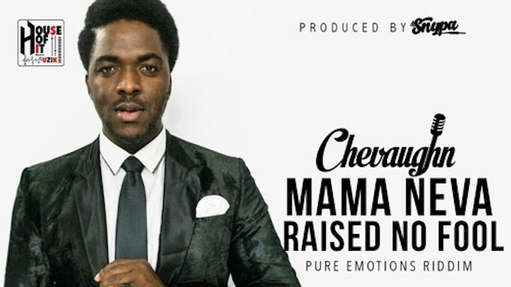 Chevaughn - Mama Neva Raised No Fool [9/30/2017]