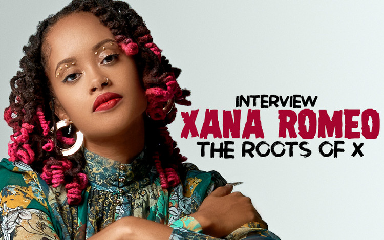 The Roots Of X - Interview with Xana Romeo