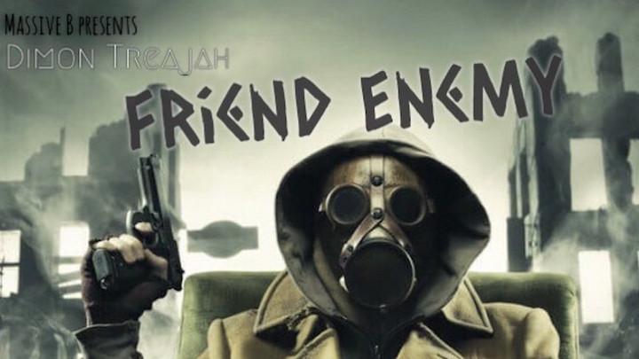 Dimon Trejah & Massive B - Friend Enemy [7/3/2020]