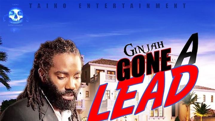 Ginjah - Gone A Lead [3/6/2020]