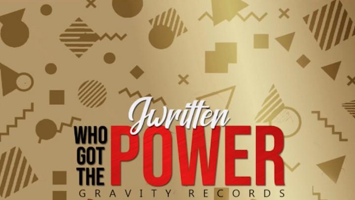 J. Written - Who Got The Power [1/11/2021]