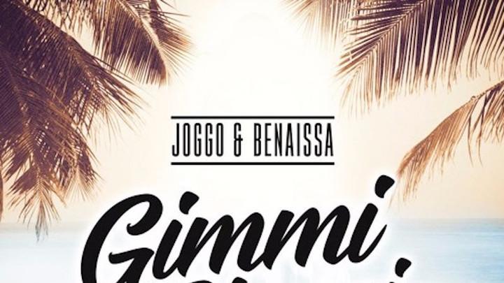 Joggo & Benaissa - Gimmi Gimmi [6/7/2017]