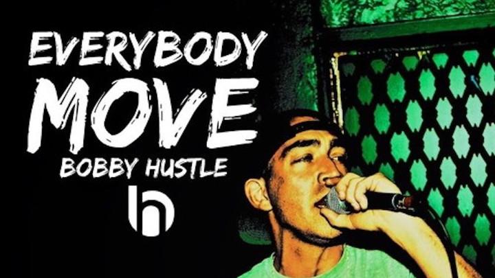 Bobby Hustle - Everybody Move [7/9/2019]