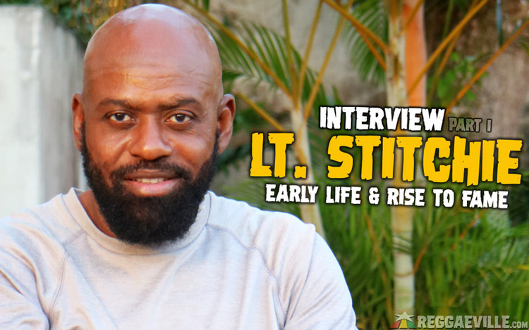 Lt. Stitchie Interview - Early Life & Rise To Fame On Sound Systems