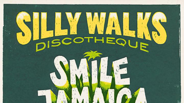 Silly Walks Discotheque - Smile Jamaica (Album Mix) [6/6/2016]