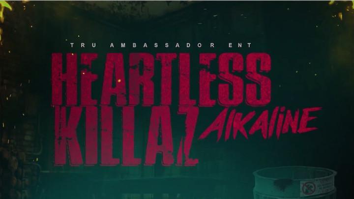 Alkaline - Heartless Killerz [11/16/2018]