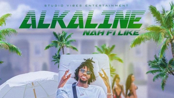 Alkaline - Nah Fi Like [4/20/2020]