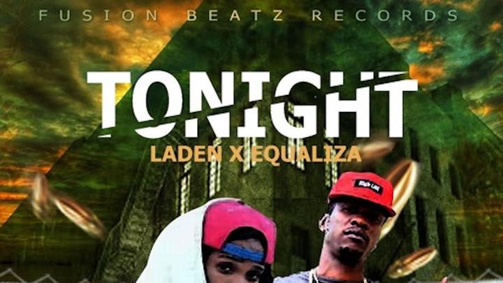 Laden & Equaliza - Tonight [4/5/2018]