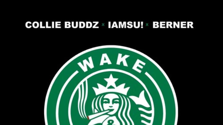 Collie Buddz, IAMSU & Berner - Wake and Bake [9/30/2015]