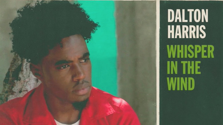 Dalton Harris - Whisper In The Wind [6/10/2016]