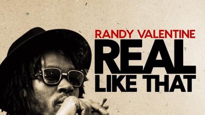 Randy Valentine - Real Like That [11/24/2017]