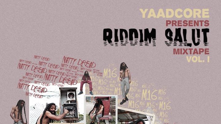 Yaadcore - Riddim Salut Vol.1 2019 (Mixtape) [4/9/2019]