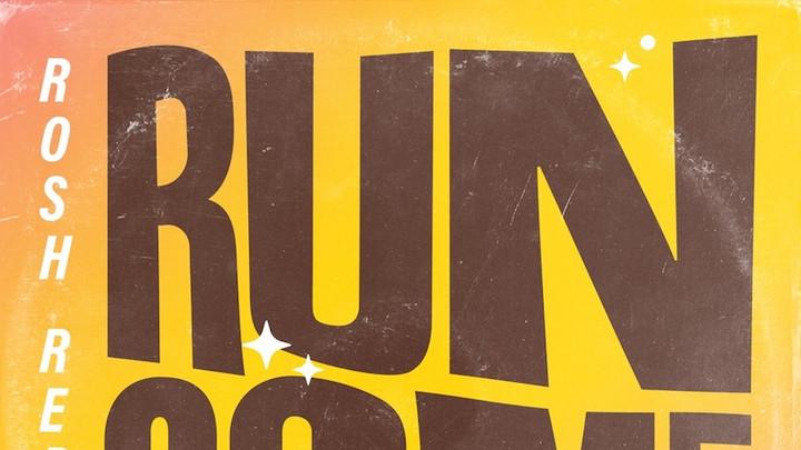 Rosh Rebel - Run Come [3/19/2021]
