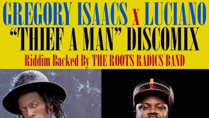 Gregory Isaacs feat. Luciano - Thief A Man (Discomix) [1/22/2018]