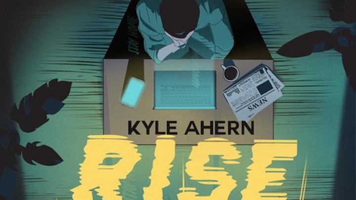 Kyle Ahern feat. Lutan Fyah - Rise [4/17/2020]