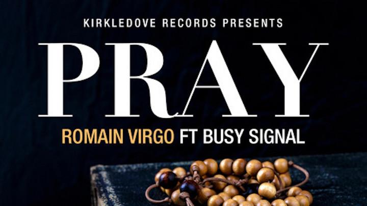 Romain Virgo feat. Busy Signal - Pray [1/29/2021]