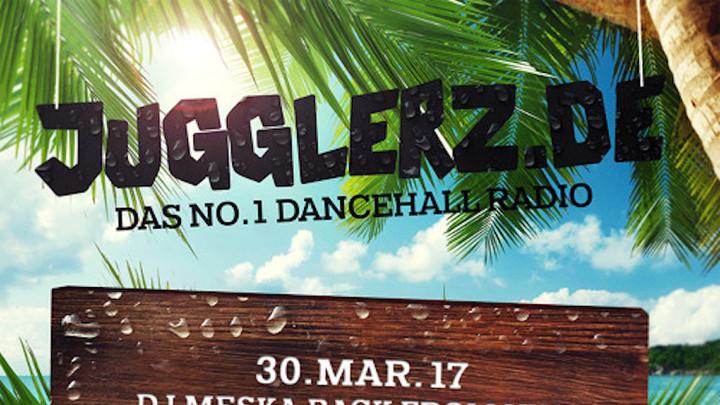 Jugglerz Dancehall Radio [March 30th 2017] [3/30/2017]