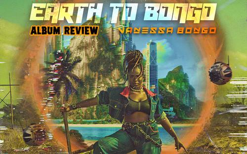 Album Review: Vanessa Bongo - Earth To Bongo