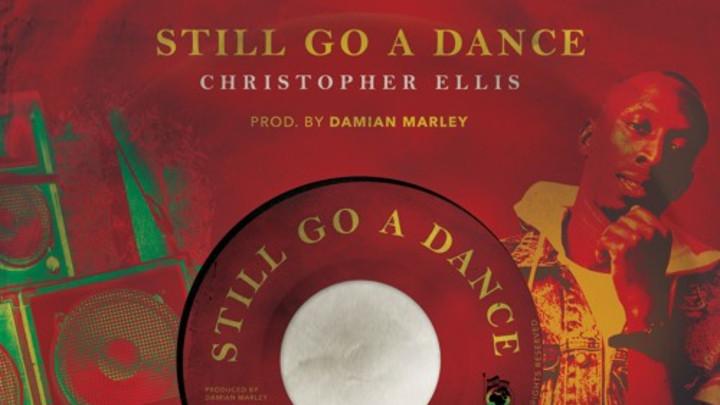 Christopher Ellis - Still Go A Dance [1/31/2020]