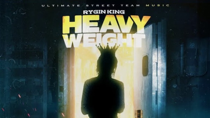 Rygin King - Heavy Weight [2/1/2020]