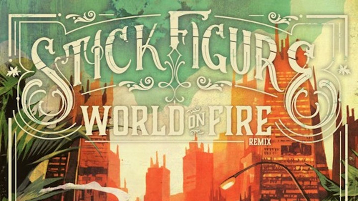 Stick Figure feat. Slightly Stoopid, Tribal Seeds, The Green, Common Kings & The Movement – World on Fire (Remix) [3/29/2019]