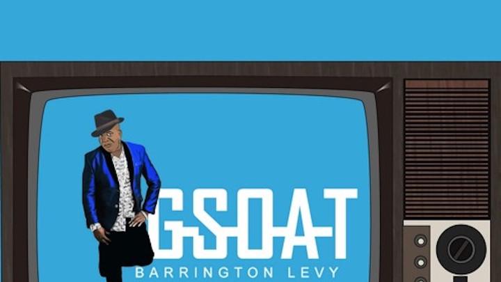 Barrington Levy - G.S.O.A.T. [3/25/2017]