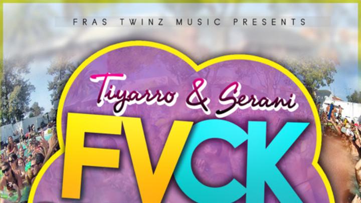 Tiyarro & Serani - Fuck Summer [6/27/2015]