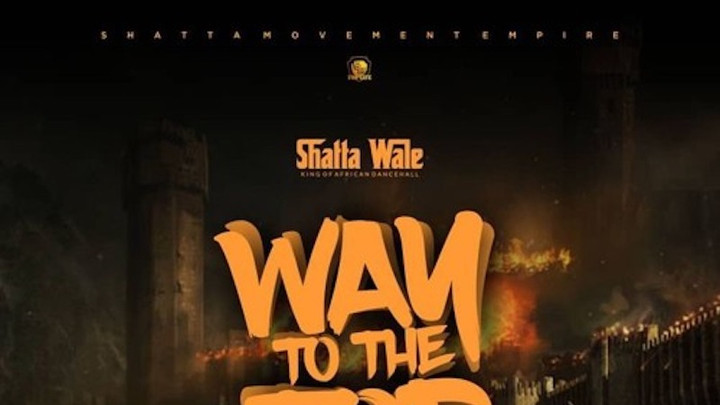 Shatta Wale - Way To The Top [5/5/2019]