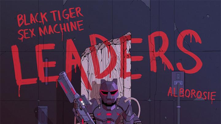 Black Tiger Sex Machine feat. Alborosie - Leaders [7/30/2021]
