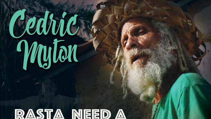 Cedric Myton - Rasta Need A Government [7/26/2017]