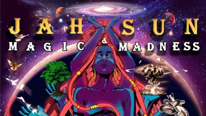 Jah Sun - Magic & Madness (Full Album) [5/29/2020]