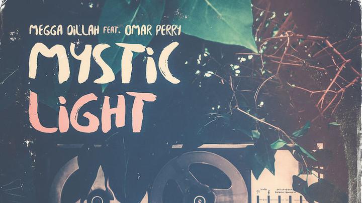 Megga Dillah feat. Omar Perry - Mystic Light [1/26/2019]