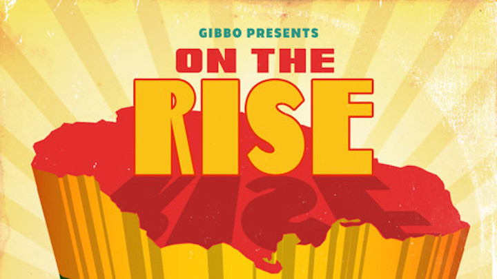 On The Rise Mixtape by Gibbo Presents [2/13/2017]