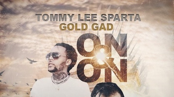 Tommy Lee Sparta feat. Gold Gad - On & On [4/8/2019]