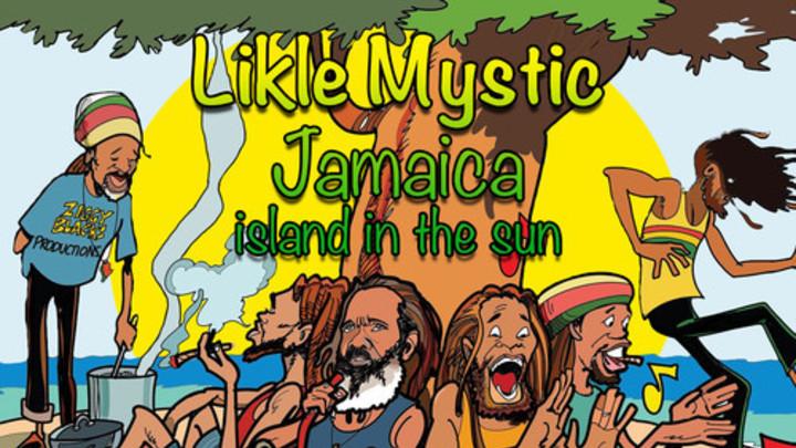 Likle Mystic - Jamaica Island In The Sun [2/28/2014]